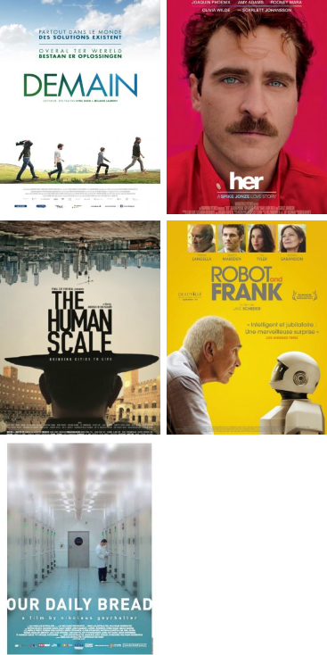 Deze afbeelding toont 5 filmaffiches: 'Demain', 'Her', 'The Human Scale', 'Robot & Frank' en 'Our Daily Bread'.